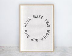 Our Own: Lettering, Love, World, Relationship, Black and White, Instant Digital Printable Poster Art Prints, by Nine Lives Collective Printable Art, Printables, Nine Lives, Make Your Own, How To Make, Relationship, Lettering, Black And White, Art Prints