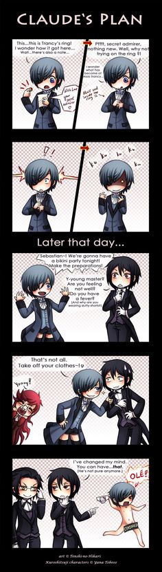 Claude's plan. *glares at Claude* Go fix Ciel at once. Also your stuck with Trancy~ Admin.  You have no say, mortal~ Claude  I'm your Admin. So what I say is final~ Admin.  Yes m'lady~ Claude  Good~ Admin.