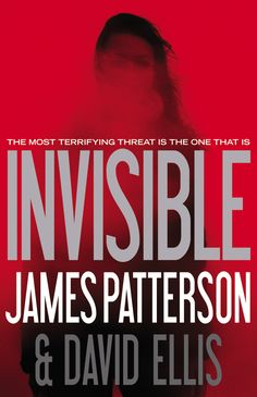 Invisible, James Patterson's next stand-alone thriller, is on sale 6/23/14.