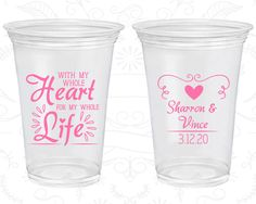 With my Whole Heart, For my Whole Life, Promotional Clear Plastic Cups, Vintage Wedding, Romantic Wedding, Soft Plastic Cups (387)