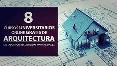 8 cursos online gratis de Arquitectura dictados por reconocidas universidades