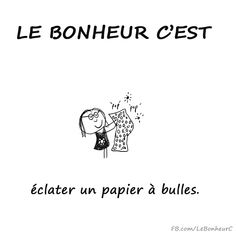 translate...Happiness is a bursting bubble paper. :)