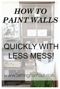 Such a helpful Painting tip! Learn how to paint walls quickly with less mess! www.settingforfour.com: