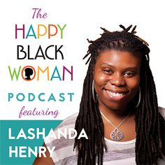 happy black woman podcast_feat _LaShanda Henry_capitals_72dpi