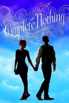 Complete Nothing by Kieran Scott | True Love, BK#2 | Publisher: Simon  Schuster Books for Young Readers | Publication Date: September 30, 2014 |  #YA #Paranormal #mythology