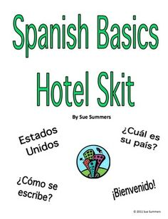 Spanish Basic Language Hotel Skit / Role Play and Follow-up Worksheet by Sue Summers - Students practice numbers, alphabet, greetings, and other basics.