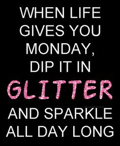 dip Monday in Glitter quote