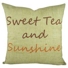 Sweet Tea and Sunshine Pillow.