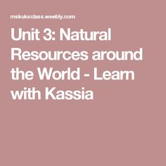 Unit Natural Resources around the World - Learn with Kassia Types Of Resources, Natural Resources, Geography, Around The Worlds, Technology, Learning, Nature, Tech, Naturaleza