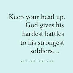 I am still trying to get through the hardest battle in my life.... Betrayal from the one I never thought would have hurt me. God helps me to get stronger each day!!