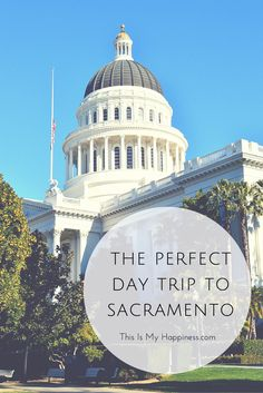 Suggestions for where to eat, shop, and visit in downtown and Midtown Sacramento, California