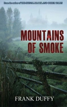 """Mountains Of Smoke""  ***  Frank Duffy  (2013)"