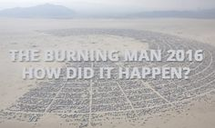 Burning Man 2016: Feel The Smoke and See The Pictures