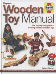 Haynes Wooden Toy Manual by Richard Blizzard