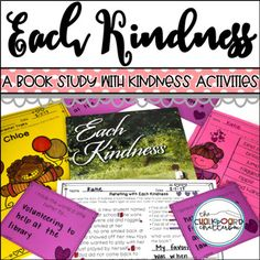Each Kindness Book Study by Chalkboard Chatterbox Kindness For Kids, Books About Kindness, Kindness Activities, Book Activities, Important Life Lessons, Character Trait, Little Valentine, Book Study, Inference