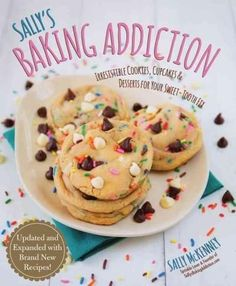Booktopia has Sally's Baking Addiction, Irresistible Cookies, Cupcakes, and Desserts for Your Sweet-Tooth Fix by Sally McKenney. Buy a discounted Paperback of Sally's Baking Addiction online from Australia's leading online bookstore. Chocolate Chip Cookies, Peanut Butter Cookies, Sugar Cookies, Baking Cookies, Funfetti Cookies, Oatmeal Cookies, Chocolate Cupcakes, Cake Cookies, Cookie Desserts