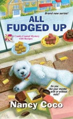 NEW SERIES. All Fudged Up (Candy Coated Mystery  by Nancy Coco Publication Date:  November 5 2013.  Allie McMurphy is up to her neck in renovations at the grand old hotel that's been in her family for generations. With its quaint Victorian charm - and world-famous fudge shop - the place is one of Mackinac Island's most beloved landmarks...