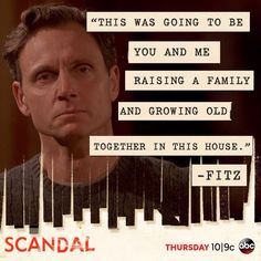 """Olivia: """"Don't sell the house yet."""" SCANDAL TV show series episode, Fitz buys a… Scandal Tv Series, Scandal Abc, Fitzgerald Grant, Olivia And Fitz, Scandal Quotes, Pope Quotes, Tony Goldwyn, Growing Old Together, Amor"""