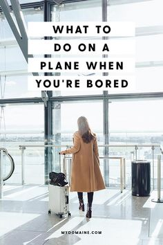 Flying soon? Here's 24 ways you can prevent in-flight boredom: