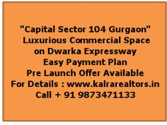 Capital Square Commercial Sector 104 Gurgaon  Luxurious commercial Property Call + 91 9873471133