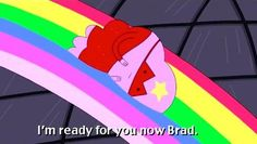 I'm ready for you now, Brad! Adventure Time