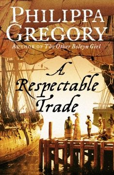 """Read """"A Respectable Trade"""" by Philippa Gregory available from Rakuten Kobo. The devastating consequences of the slave trade in century are explored through the powerful but impossible attract. I Love Books, Great Books, Books To Read, My Books, Historical Romance, Historical Fiction, The Other Boleyn Girl, Trade Books, Book Lists"""