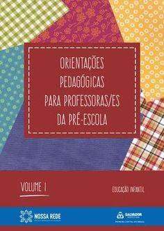 Orientações Pedagógicas para professores da pré escola - Vol I