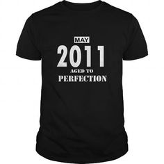 Make this funny birthday in month gift saying  05 May 2011 May 05 Born Birthday Aged to Perfection T Shirt Hoodie Shirt VNeck Shirt Sweat Shirt Youth Tee for womens and Men  as a great for you or someone who born in May Tee Shirts T-Shirts Legging Mug Hat Zodiac birth gift