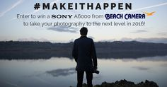 Enter for a chance to #makeithappen for your photography and win a brand new Sony A6000 mirrorless camera from Beach Camera!
