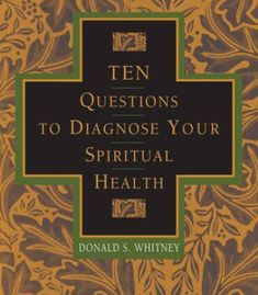 Ten Questions to Diagnose Your Spiritual Health PDF