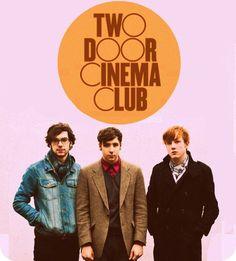 Two Door Cinema Club- THEY'RE IRISH!
