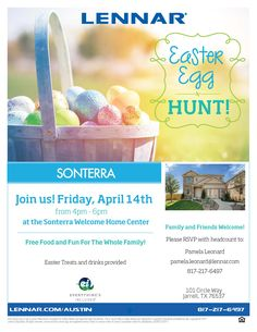 Join us! Friday, April 14th from 4pm-6pm for Free Food and Fun For The Whole Family! Easter Treats and drinks provided   RSVP Pamela.Leonard@Lennar.com   817-217-6497
