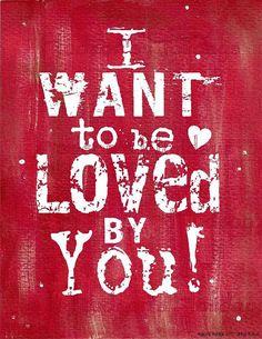 I want to be loved by you Valentine sign digital - RED uprint NEW vintage art words primitive paper old pdf 8 x 10 frame saying. $5.99, via Etsy.