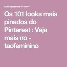 Os 101 looks mais pinados do Pinterest : Veja mais no - taofeminino