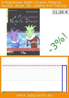 A Midsummer Night's Dream. Material Auxiliar. (Black Cat. reading And Training) (Tapa blanda). Baja 99%! Precio actual 11,35 €, el precio anterior fue de 1.135,25 €. https://www.adquisitio.es/ediciones-vicens-vives-sa/midsummer-nights-dream