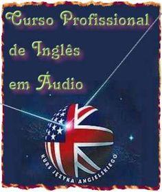 Curso Profissional de Inglês em Áudio; Veja em detalhes neste site http://www.mpsnet.net/1/368.html