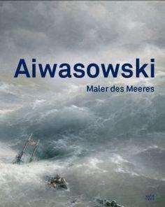 Aivasovsky - Painter of the Sea German edition, Hardcover, 2011 German, Sea, Paint, Movie Posters, Shopping, Post War Era, Art, Deutsch, German Language