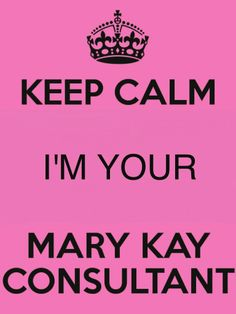Keep calm, I'm your Sr. Consultant with Mary Kay. www.marykay.com/robyn.arnone