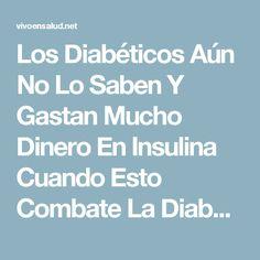 Los Diabéticos Aún No Lo Saben Y Gastan Mucho Dinero En Insulina Cuando Esto Combate La Diabetes! - Vivo en Salud