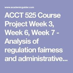 ACCT 525 Course Project Week 3, Week 6, Week 7 - Analysis of regulation fairness and administrative costs for the IRS Innocent Spouse Relief