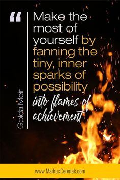 """Make the most of yourself by fanning the tiny, inner sparks of possibility into flames of achievement"" ~Golda MeirFrom The Best Unexpected Community…Click over and come visit us. Positive Thoughts, Positive Quotes, Unexpected Quotes, Short Encouraging Quotes, Inspiring Quotes About Life, Inspirational Quotes, Woman Quotes, Life Quotes, Motivational Quotes For Athletes"
