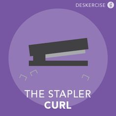 How to Exercise at Work: The Stapler Curl http://greatist.com/fitness/deskercise-33-ways-exercise-work
