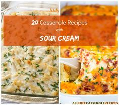 20 Casserole Recipes with Sour Cream | Appetizers, main and side dish recipes, and desserts!