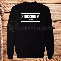 Stockholm Street Sweatshirt size S,M,L,XL,2XL,3XL Get This @ https://tshirtvila.com/product-category/clothing/t-shirts-clothing/quote-tshirts