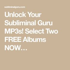 Unlock Your Subliminal Guru MP3s! Select Two FREE Albums NOW… Attract Money, Online Business, Albums, Lose Weight, Shit Happens, Learning, Free, Studying, Teaching
