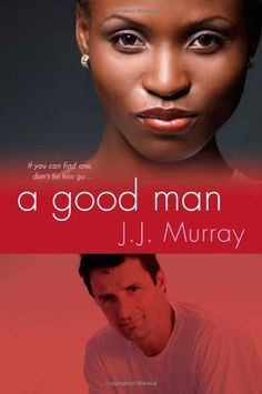 """A Good Man by J.J. Murray. She's had celebrity, isn't hurting for money, and is living peacefully single in Charlotte, North Carolina. Still, Sonya Richardson can't resist starring on a hit reality dating show to give America a taste of what a real black woman is like. And this former pro athlete is breaking all of """"Hunk Or Punk's"""" rules, refusing to bling-up like a diva, and tackling whatever high-octane drama her suitors have in store. But one contestant is throwing Sonya off her game...."""