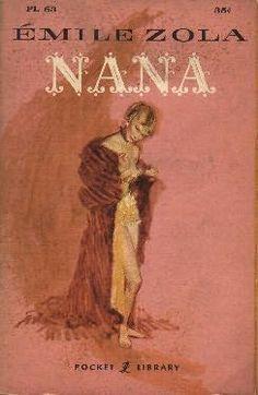 Nana - Emile Zola. The story of the rise and fall of a 19th century Parisian. courtesan