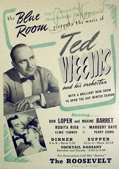 Ted Weems  at the Roosevelt Hotel,  New Orleans, LA, ca.1940