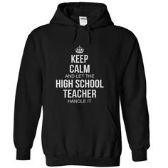 Keep Calm and let the HIGH SCHOOL TEACHER handle it