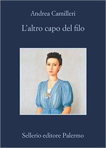 l'altro capo del filo di #AndreaCamilleri http://www.chiscrive.eu/laltro-capo-del-filo/ #holetto #recensione #libro #romanzo #ebook
